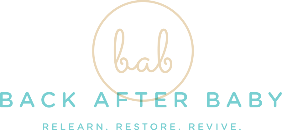 Back After Baby - Relearn. Restore. Revive.